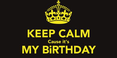 keep-calm-cause-it-s-my-birthday-13